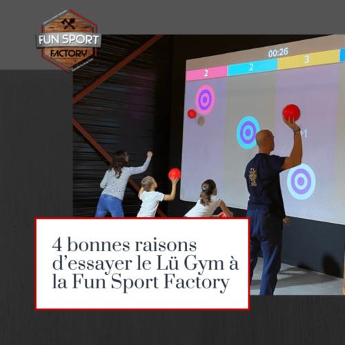 4 Bonnes Raisons D'essayer Le Lü Gym à La Fun Sport Factory